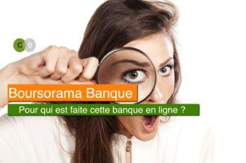 Boursorama Banque, c'est pour qui ?