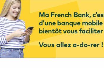 Ma French Bank : la néo banque aux 2000 agences