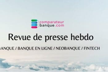 Revue de Presse : Banque et FinTech du 8 mai