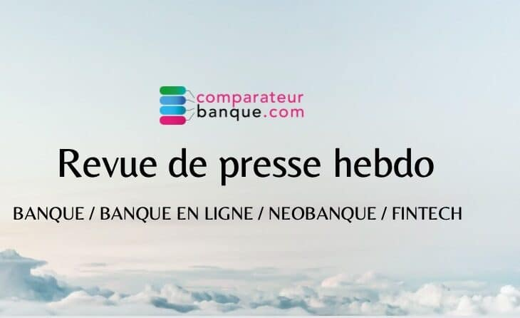 [Revue de Presse] Banque et FinTech du 5 mars