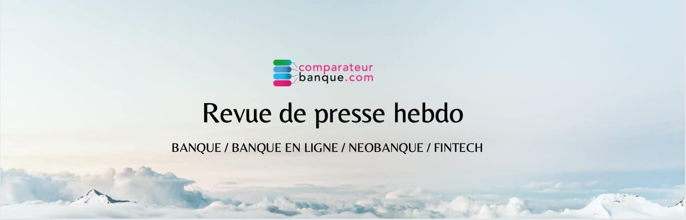 [Revue de Presse] Banque et FinTech du 12 mars